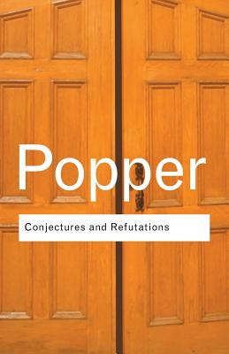Conjectures and Refutations By Popper, Karl Raimund
